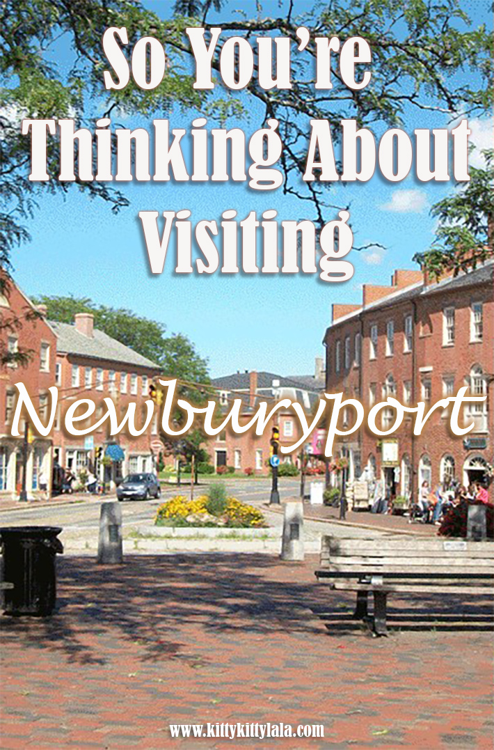 So You're Thinking About Visiting Newburyport