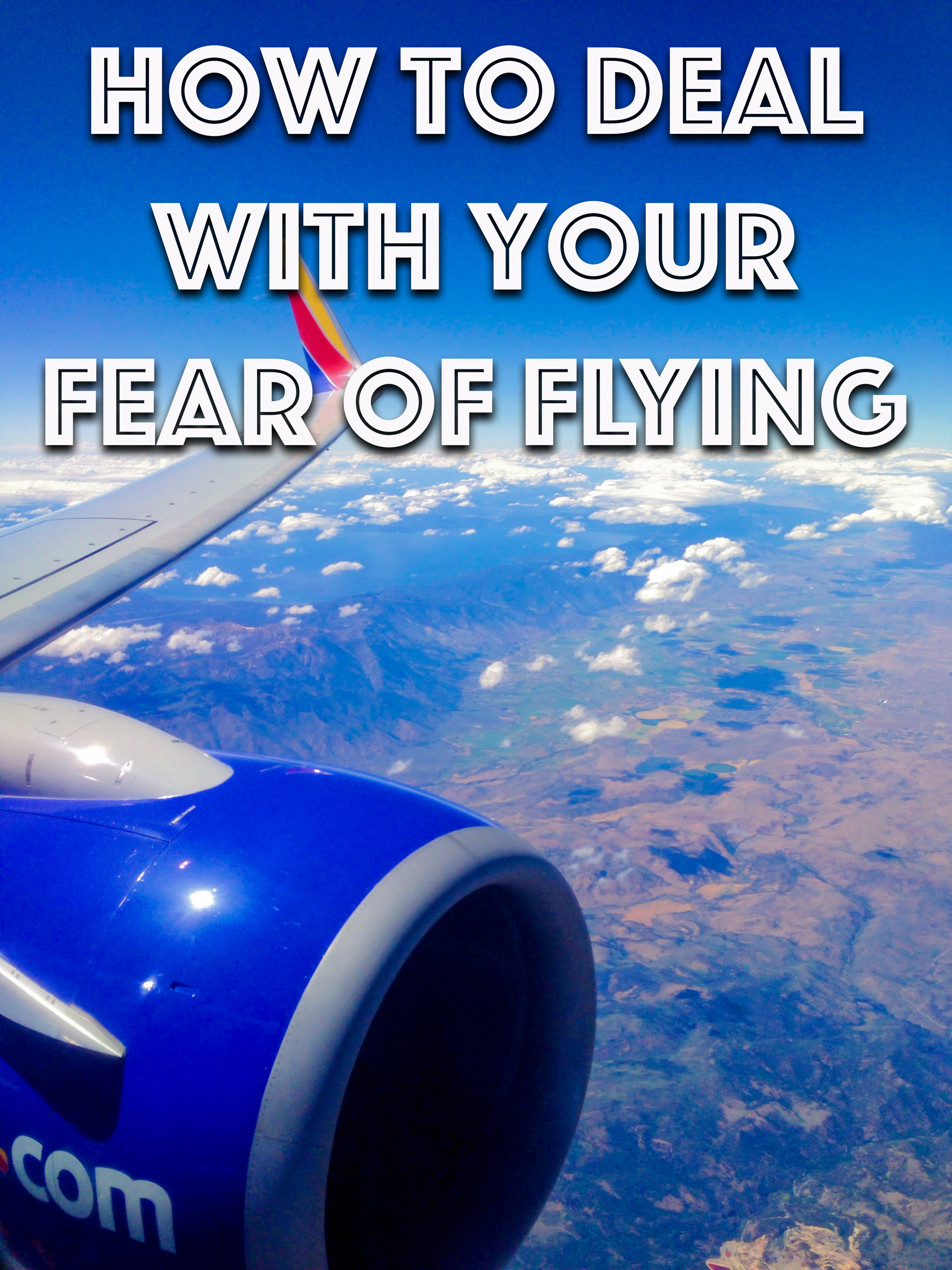 How to Deal With Your Fear of Flying