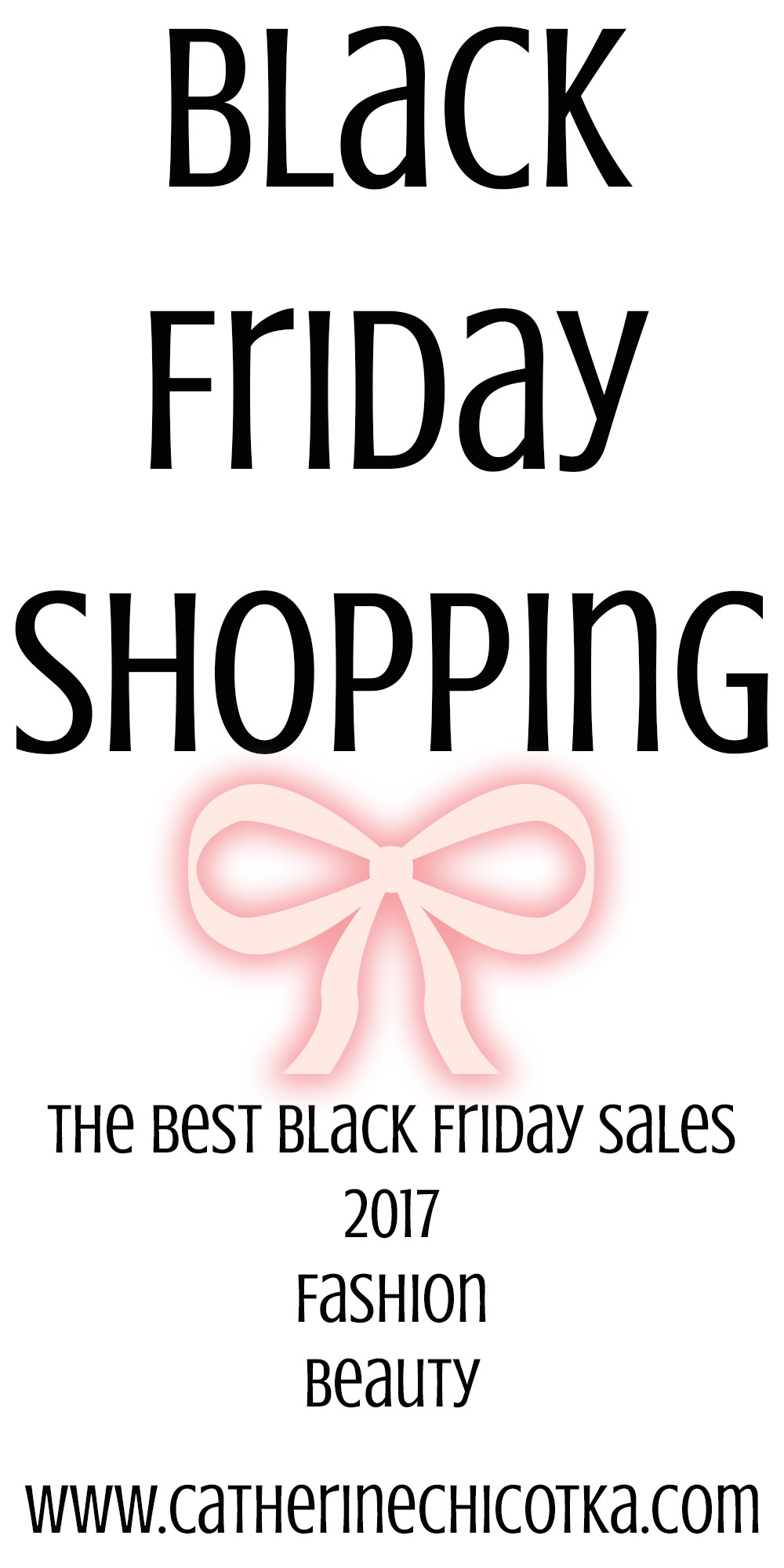 Black Friday Shopping // A guide to the best fashion and beauty sales this holiday season // CatherineChicotka.com